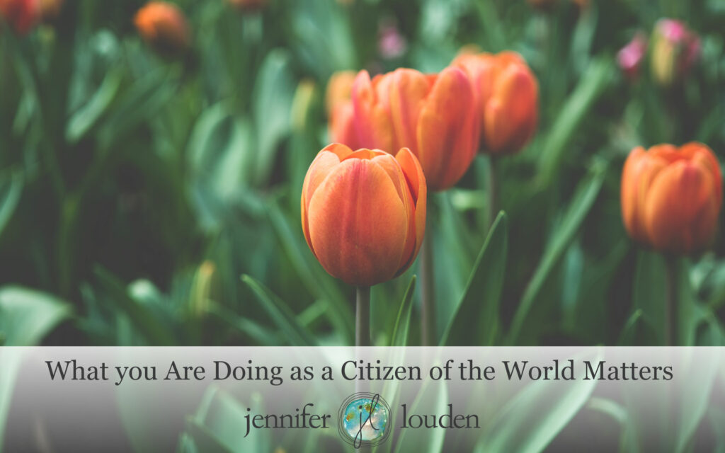What You Are Doing Matters by Jen Louden