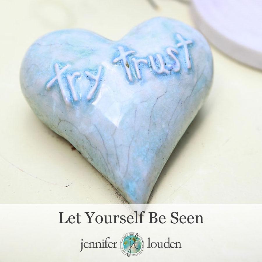 Let Yourself Be Seen by Jen Louden
