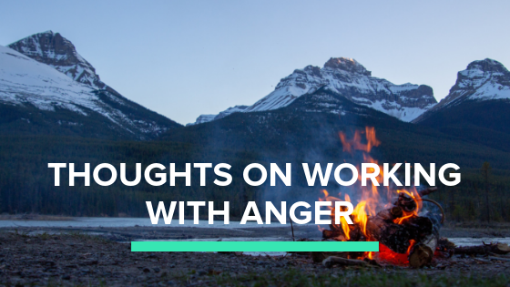 Thoughts on working with anger