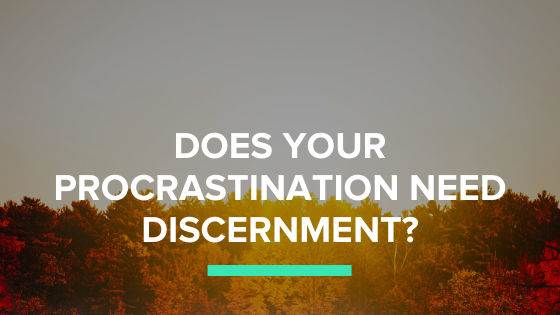 Does your procrastination need discernment? Procrastination thrives when you don't know what is enough. Take back your power.